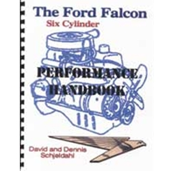 THE FORD FALCON SIX CYLINDER PERFORMANCE HANDBOOK BY DAVID AND DENNIS SCHJELDAHL SOFTBOUND 92 PAGES (FAHB)