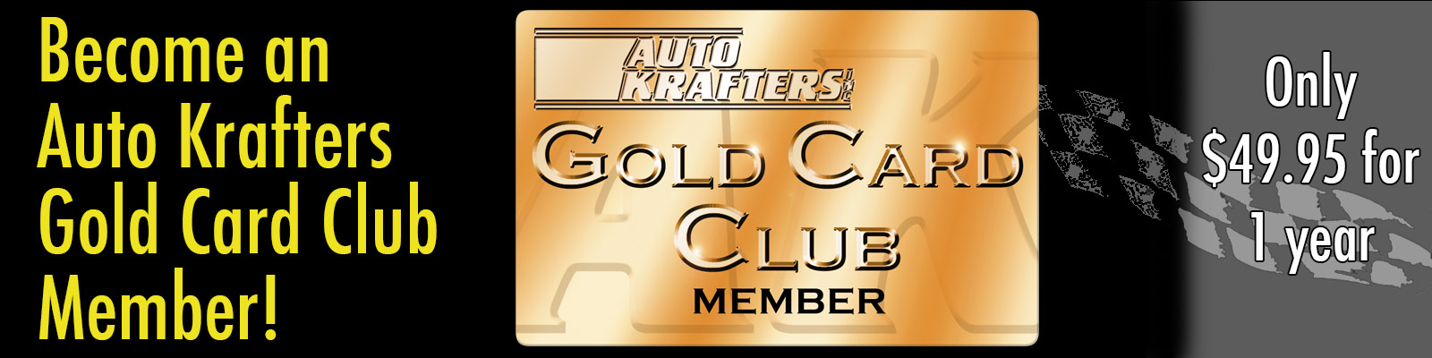 Become an Auto Krafters Gold Card Club Member